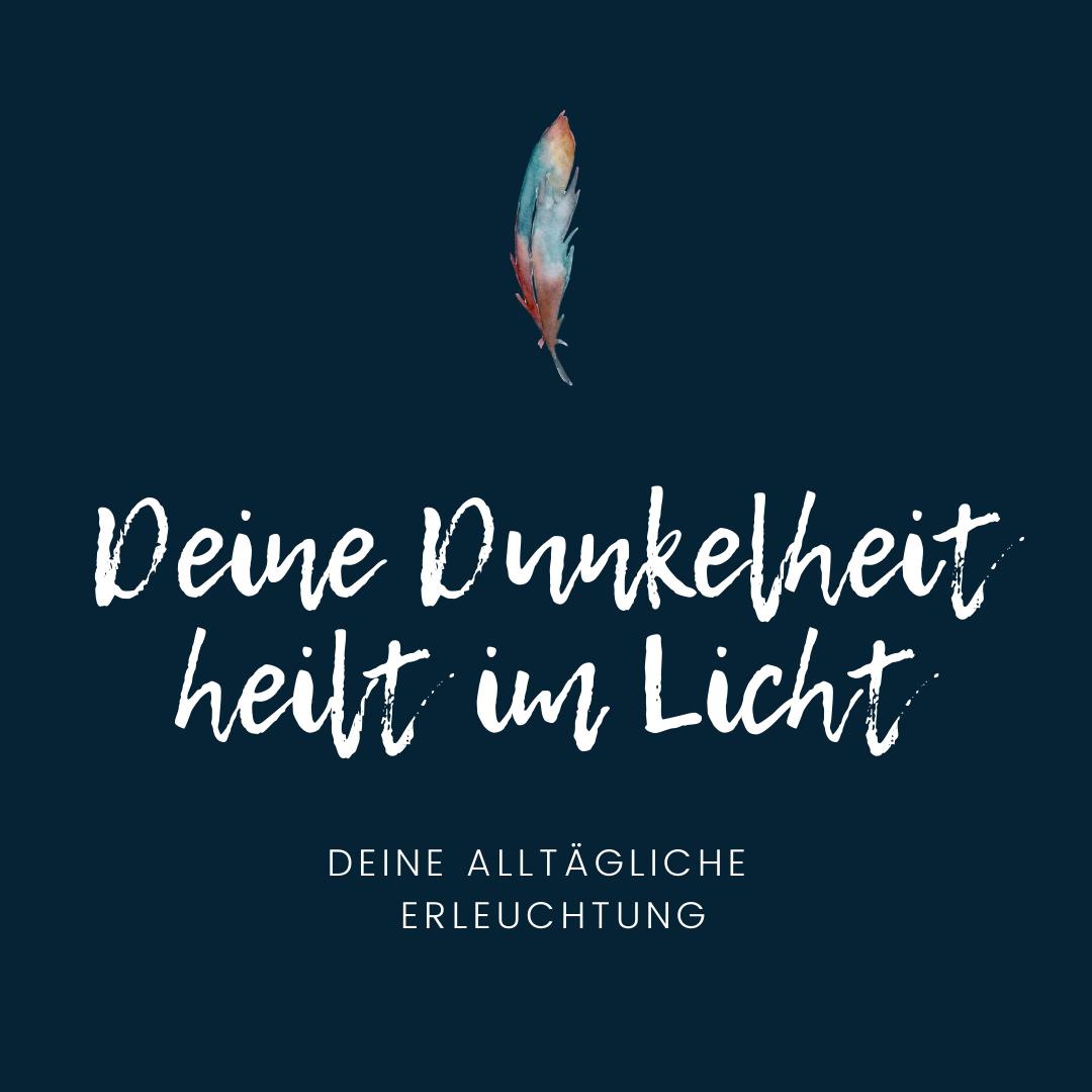 Read more about the article Deine Dunkelheit heilt im Licht